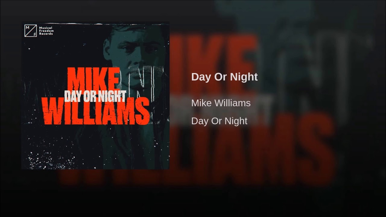 Mike williams day or night